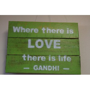 Inspirational Wood Wall Hanging Sign -Where there is Love there is Life - Gandhi