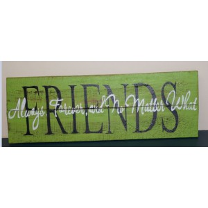 Friends (Always, Forever and No matter what) Sign