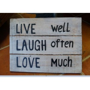 Live Well, Laugh Often, Love Much Sign